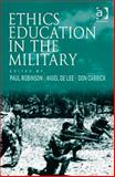 Ethics Training and Development in the Military, Robinson, Paul and Lee, Nigel De, 0754671143