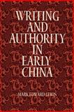 Writing and Authority in Early China, Lewis, Mark Edward, 0791441148