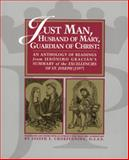 Just Man, Husband of Mary, Guardian of Christ : An Anthology of Readings from Jeronimo Gracian's Summary of the Excellencies of St. Joseph (1597), , 0916101142