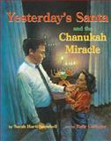 Yesterday's Santa and the Chanukah Miracle, Sarah Hartt-Snowbell, 0929141148