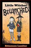 Little Witches Bewitched, Rhiannon Lassiter, 1493661140