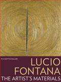 Lucio Fontana : The Artist's Materials, Gottschaller, Pia, 1606061143