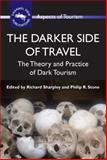 The Darker Side of Travel : The Theory and Practice of Dark Tourism, , 1845411145