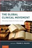 The Global Clinical Movement : Educating Lawyers for Social Justice, , 0195381149