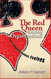 The Red Queen among Organizations : How Competitiveness Evolves, Barnett, William P., 0691131147