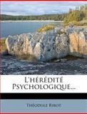 L' Hérédité Psychologique..., Theodule Ribot, 1275231144