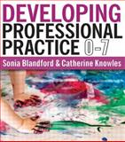 Developing Professional Practice 0-7, Knowles, Catherine, 1405841141