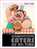 Greatest Competitive Eaters of All Time: Top 100, Alex Trost and Vadim Kravetsky, 1492111147