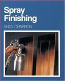 Spray Finishing, Andy Charron, 1561581143