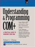 Understanding and Programming COM+ : A Practical Guide to Windows 2000 DNA, Oberg, Robert J., 0130231142