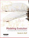 Modeling Evolution : An Introduction to Numerical Methods, Roff, Derek A., 0199571147