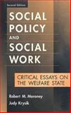 Social Policy and Social Work : Critical Essays on the Welfare State, Moroney, Robert M. and Krysik, Judy, 0202361144
