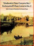 Tchaikovsky's Piano Concerto No. 1 and Rachmaninoff's Piano Concerto No. 2, Sergey Rachmaninoff and Peter Ilyitch Tchaikovsky, 0486291146