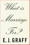 What Is Marriage For? 9780807041147