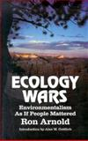 Ecology Wars, Ron Arnold, 0939571145