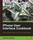 IPhone User Interface Cookbook, Cameron Banga, 1849691142