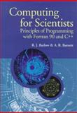 Computing for Scientists : Principles of Programming with Fortran 90 and C++, Barlow, R. J. and Barnett, A. R., 0471951145