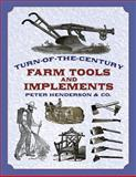 Turn-Of-the-Century Farm Tools and Implements, Henderson & Co., 0486421147
