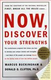 Now, Discover Your Strengths, Marcus Buckingham and Donald O. Clifton, 0743201140