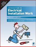 Introduction to Electrical Installation Work : Compulsory Units for the 2330 Certificate in Electrotechnical Technology Level 2 (Installation Route), Linsley, Trevor, 0750681144