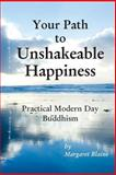 Your Path to Unshakeable Happiness, Margaret Blaine, 1477651144