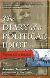Diary of a Political Idiot, Jasmina Tesanovic, 1573441147