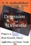 Depression and Dementia : Progress in Brain Research, Clinical Applications, and Future Trends, , 1594541140