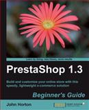Prestashop 1. 3 : Build and Customize Your Online Store with This Speedy, Lightweight E-Commerce Solution, Horton, John, 1849511144