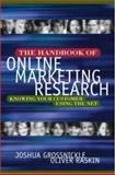 The Handbook of Online Marketing Research : Knowing Your Customer Using the Net, Grossnickle, Joshua and Raskin, Oliver, 0071361146