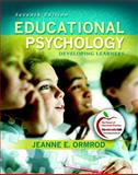 Educational Psychology : Developing Learners, Ormrod, Jeanne Ellis, 0137001142