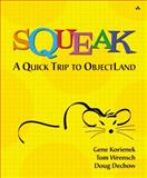 Squeak : A Quick Trip to ObjectLand, Wrensch, Tom and Dechow, Doug, 0201731142