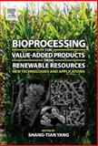 Bioprocessing for Value-Added Products from Renewable Resources : New Technologies and Applications, , 0444521143