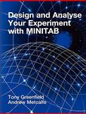 Design and Analyse Your Experiment Using MINITAB, Tony Greenfield and Andrew V. Metcalfe, 0470711140
