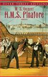 H. M. S. Pinafore, Arthur Sullivan and William S. Gilbert, 0486411141