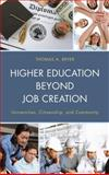 Higher Education Beyond Job Creation : Universities, Citizenship, and Community, Bryer, Thomas A., 0739191144