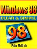Windows 98 Clear and Simple, McBride, P. K., 0750671149