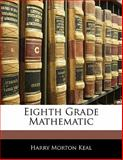 Eighth Grade Mathematic, Harry Morton Keal, 1141861143