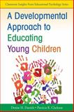 A Developmental Approach to Educating Young Children, Clarkson, Patricia K., 141298114X