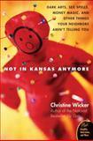 Not in Kansas Anymore, Christine Wicker, 0060741155