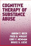 Cognitive Therapy of Substance Abuse, Beck, Aaron T. and Wright, Fred D., 0898621151
