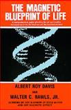 The Magnetic Blueprint of Life, Albert Roy Davis and Walter C. Rawls, 0911311157