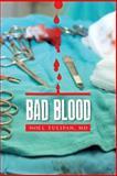 Bad Blood, Noel Tulipan, 149368115X