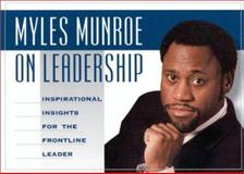 Myles Munroe on Leadership, Myles Munroe, 1562291157