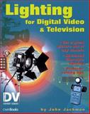 Lighting for Digital Video and Television, Jackman, John, 1578201152
