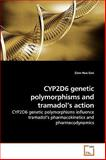 Cyp2d6 Genetic Polymorphisms and Tramadol's Action, Siew Hua Gan, 3639241150
