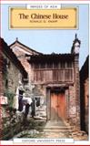 The Chinese House : Craft, Symbol and the Folk Tradition, Knapp, Ronald G., 0195851153