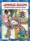 Japanese Designs Stained Glass Pattern Book, Connie Clough Eaton, 0486461157