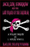 Jacklyn Sparrow and the Lady Pirates of the Caribbean, L. Dowell, 0615531156