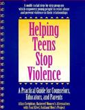 Helping Teens Stop Violence, Allan Creighton and Paul Kivel, 0897931157