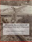 Mineral Resources of Douglas County Oregon, Oregon Department of Mineral Industries, 1500661155